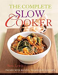The Complete Slow Cooker by Sara Lewis (2010-05-04)