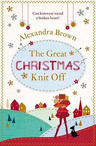 The Great Christmas Knit Off (Tindledale 1) por Alexandra Brown