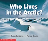Who Lives In The Arctic? (Science Emergent Reader) by Susan Canizares (1998-09-01)