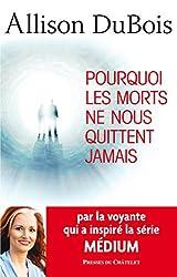 Pourquoi les morts ne nous quittent jamais (French Edition)