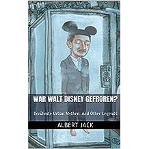 War Walt Disney Gefroren?: Berühmte Urban Mythen: And Other Legends
