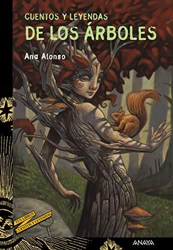 Cuentos y leyendas de los árboles (Literatura Juvenil (A Partir De 12 Años) - Cuentos Y Leyendas)