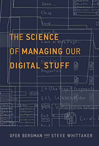 The Science of Managing Our Digital Stuff (The MIT Press) (English Edition)