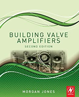 Building Valve Amplifiers von [Jones, Morgan]