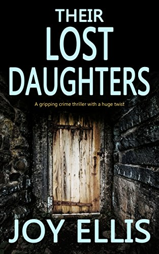 THEIR LOST DAUGHTERS a gripping crime thriller with a huge twist (JACKMAN & EVANS Book 2) di JOY ELLIS