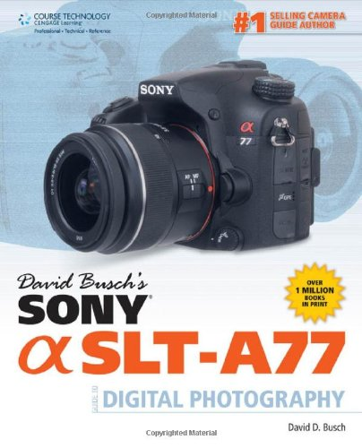 david-buschs-sony-alpha-slt-a77-guide-to-digital-photograph