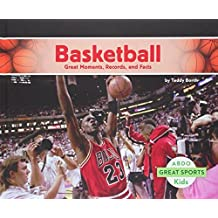 Basketball:: Great Moments, Records, and Facts (Great Sports) by Teddy Borth (2015-01-01)