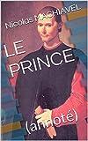 LE PRINCE - (annoté) - Format Kindle - 1,32 €