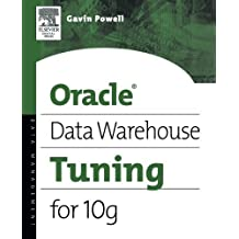 Oracle Data Warehouse Tuning for 10g by Gavin JT Powell (2005-09-16)