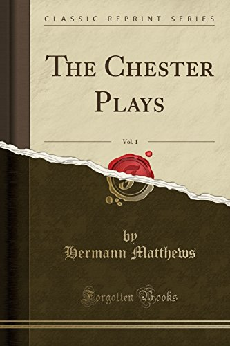 The Chester Plays, Vol. 1 (Classic Reprint)