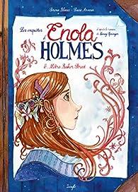 Les enquêtes d'Enola Holmes, tome 6 : Métro Baker Street par Serena Blasco