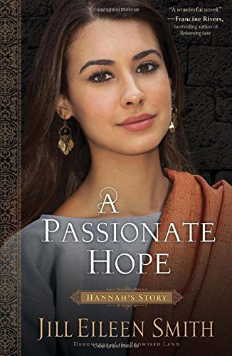 Passionate Hope: Hannah's Story (Daughters of the Promised Land)