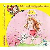 Pixi Hören. Prinzessinnengeschichten: 1 CD
