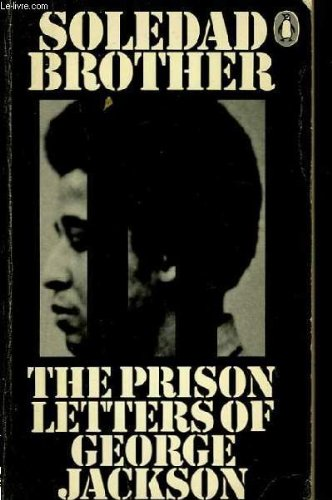 By George Jackson Soledad Brother: The Prison Letters of George Jackson [Paperback]