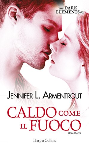 Caldo come il fuoco (The Dark Elements Vol. 1)