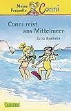Conni reist ans Mittelmeer - Julia Boehme