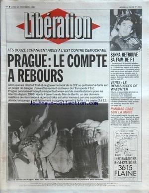 LIBERATION [No 2641] du 20/11/1989 - les 12 echangent aides a l'est contre democratie - prague , le compte a rebours paribas cale sur la mixte verts , le demi-succes de waechter senna retrouve sa faim de formule 1