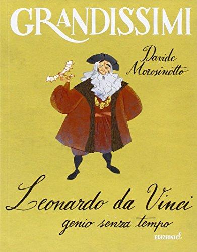 Leonardo da Vinci, genio senza tempo. Ediz. illustrata