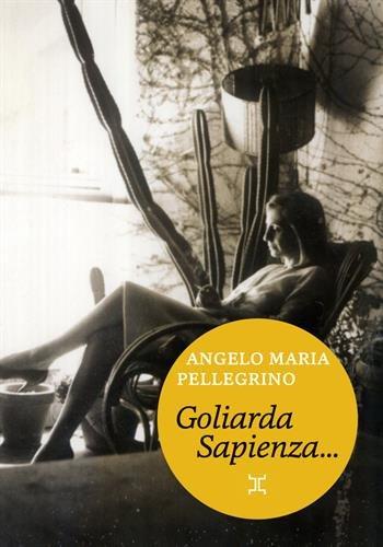 Goliarda Sapienza, telle que je l'ai connue par Angelo maria Pellegrino