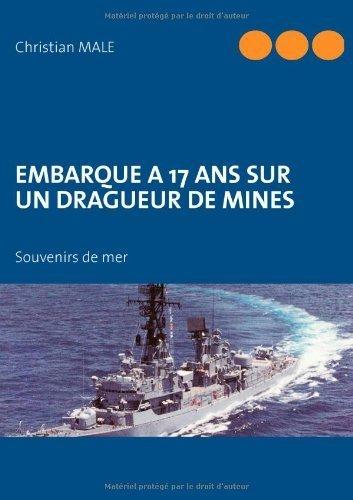 Embarque 17 Ans Sur Un Dragueur De Mines Souvenirs De Mer [Pdf/ePub] eBook