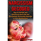 Narcissism Decoded: How to Identify and Effectively Deal with the Narcissistic Personality Disorder in Your Relationship (English Edition)