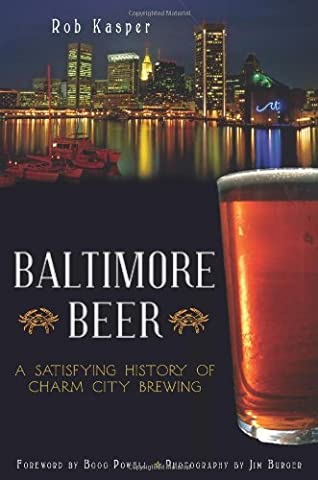 Baltimore Beer: A Satisfying History of Charm City
