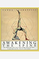 Awakening the Spine: The Stress-free New Yoga that Works with the Body to Restore Health, Vitality and Energy Paperback