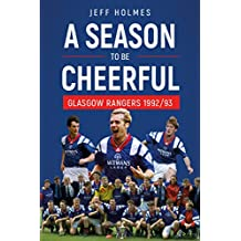 A Season To Be Cheerful: Glasgow Rangers 1992/3 (English Edition)