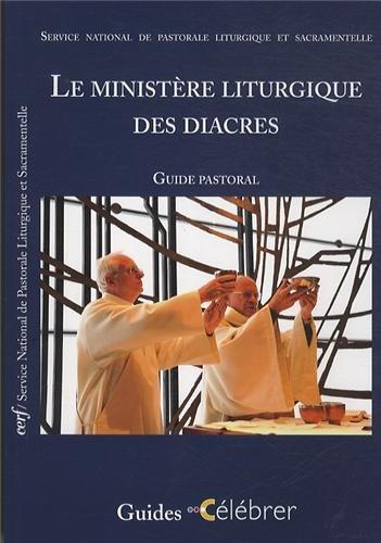 Le ministère liturgique des diacres : Guide pastoral par CNPL