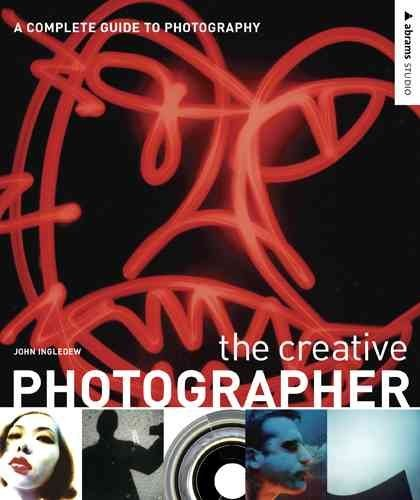 [The Creative Photographer: A Complete Guide to Photography] (By: John Ingledew) [published: December, 2005]