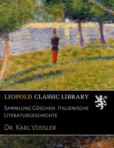 Sammlung Göschen. Italienische Literaturgeschichte