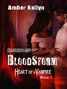 Bloodstorm (Heart of a Vampire, Book 1) (English Edition) von [Kallyn, Amber]
