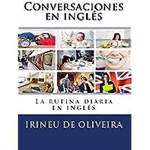 Conversaciones en Inglés: La rutina diaria en inglés (English Edition)