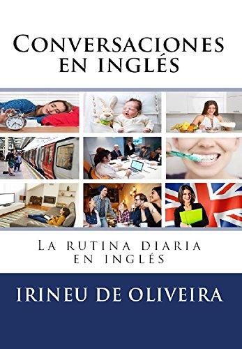 Conversaciones en Inglés: La rutina diaria en inglés (English Edition) por Irineu De Oliveira Jnr
