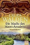 Die Macht des Maori-Amuletts: Neuseelandroman