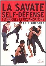 La savate self-défense - Techniques et organisations de Eric Quequet