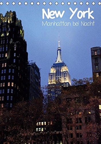 New York - Manhattan bei Nacht (Tischkalender 2019 DIN A5 hoch): New Yorks Straßen beeindrucken mit einem faszinierenden Farbspiel in der Nacht. (Monatskalender, 14 Seiten ) (CALVENDO Orte)
