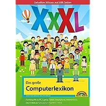 Das große Computerlexikon XXXL - über 688 Seiten mit Fachbegriffen und Erklärungen zu Computer, Internet, Smartphone, allgemeine EDV