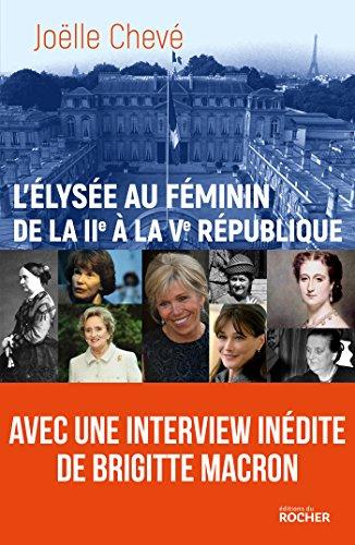 L'Élysée au féminin de la IIe à la Ve rép...