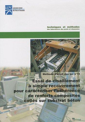 Essai de cisaillement à simple recouvrement pour caractériser l'adhérence de renforts composites collés sur substrat béton : Méthode d'essai n° 72