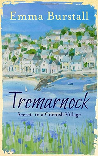 Tremarnock: The Lives, Loves and Secrets of a Cornish Village