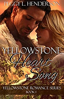 Yellowstone Heart Song (Yellowstone Romance Book 1) by [Henderson, Peggy L]