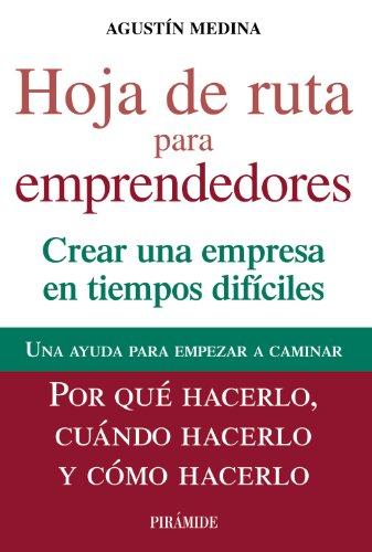 Portada del libro Hoja de ruta para emprendedores: Crear una empresa en tiempos difíciles (Empresa Y Gestión)