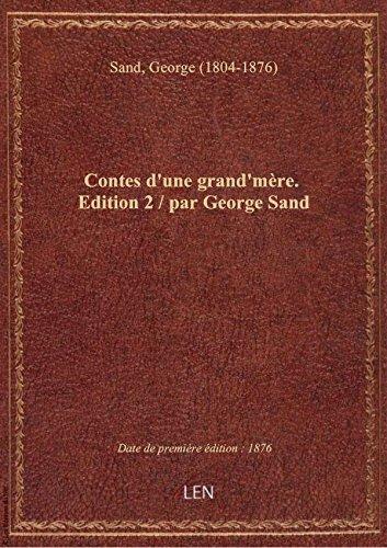 Contes d'une grand'mère. Edition 2 / par George Sand
