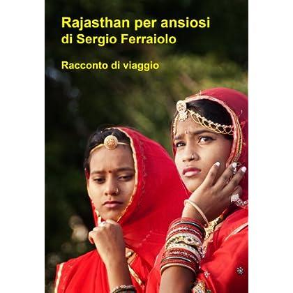Rajasthan Per Ansiosi (Viaggi E Avventure Vol. 3)