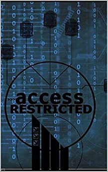 Access Restricted (English Edition) di [Rogers, David]