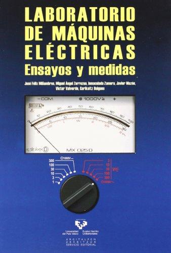 Laboratorio de máquinas eléctricas. Ensayos y medidas por José Félix Miñambres Argüelles