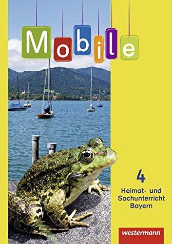 Mobile Heimat- und Sachunterricht - Ausgabe 2014 für Bayern: Schülerband 4: mit Schutzumschlag