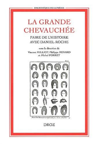 La Grande Chevauchée. Faire de l'histoire avec Daniel Roche