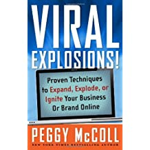 Viral Explosions!: Proven Techniques to Expand, Explode, or Ignite Your Business or Brand Online (English Edition)